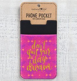 "Natural Life Phone Pocket ""Don't Quit Your Day Dream"""