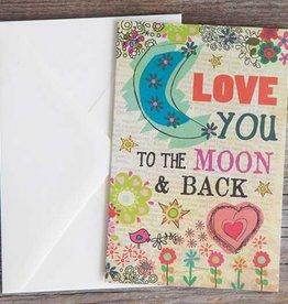 "Natural Life Greeting Card ""Love You To The Moon & Back"""