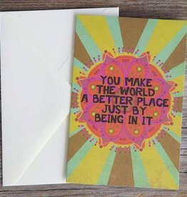 "Natural Life Greeting Card ""You Make The World A Better Place"""