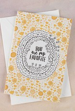 "Natural Life Greeting Card ""You Are My Favorite"""