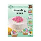 Wilton Products . WIL DECORATING BASICS LESSON PLAN