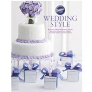 Wilton Products . WIL WILTON WEDDING STYLE BOOK