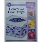 Wilton Products . WIL FLOWERS & CK DES LESSON PLAN
