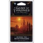 Fantasy Flight Games . FFG A GAME OF THRONES LCG:  ACROSS THE SEVEN KINGDOMS