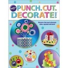 Wilton Products . WIL PUNCH CUT DECORATE