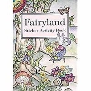 Dover Publishing . DOV FAIRYLAND STICKER ACTIVITY BOOK