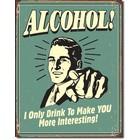 Desperate Enterprises . DPE Alcohol! I Only Drink To Make YOU More Interesting! - Rectangular Tin Sign