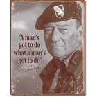 "Desperate Enterprises . DPE ""A man's got to do what a man's got to do"" John Wayne - Rectangular Tin Sign"
