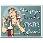 Desperate Enterprises . DPE At My Age I Need Glasses Sign