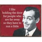 Desperate Enterprises . DPE I Like Holding The Door Sign