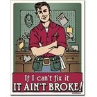 Desperate Enterprises . DPE If I Can't Fix It It Ain't Broke! - Rectangular Tin Sign