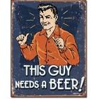 Desperate Enterprises . DPE This Guy Needs A Beer! - Rectangular Tin Sign