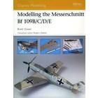 Osprey Publishing Ltd. . OSP MODELLING MESSERSCHMITT BF109B/C/D/E