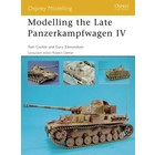 Osprey Publishing Ltd. . OSP MODELLING LATE PZKPFW IV