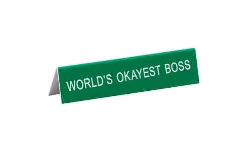 About Face Designs: World's Okayest Boss Sign