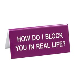 About Face Designs: Block You In Life Sign