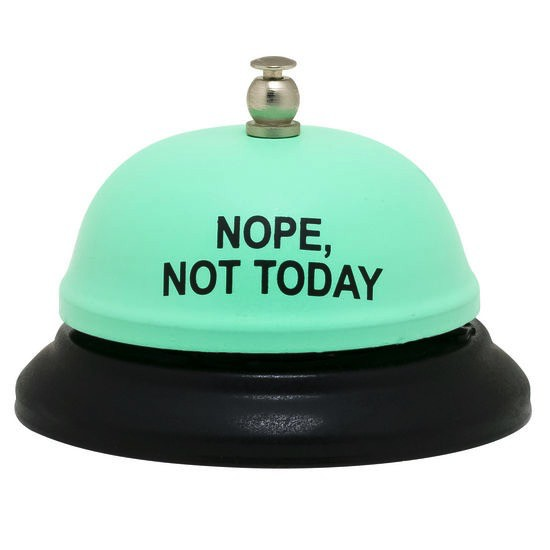 About Face Designs: Nope, Not Today Desk Bell