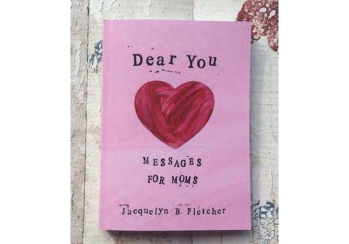 """Dear You: Messages For Moms"""