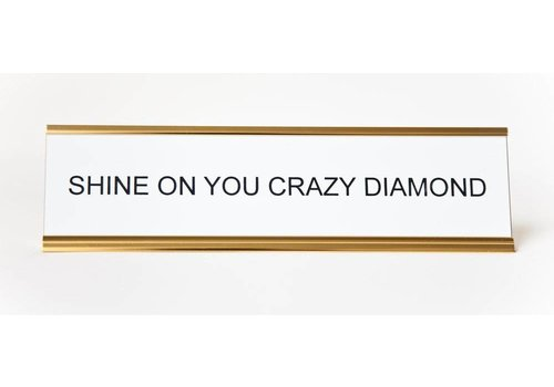 Shine On You Crazy Diamond Office Sign