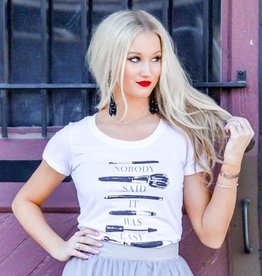 Southern Made Tees White Nobody Said It Was Easy Tee