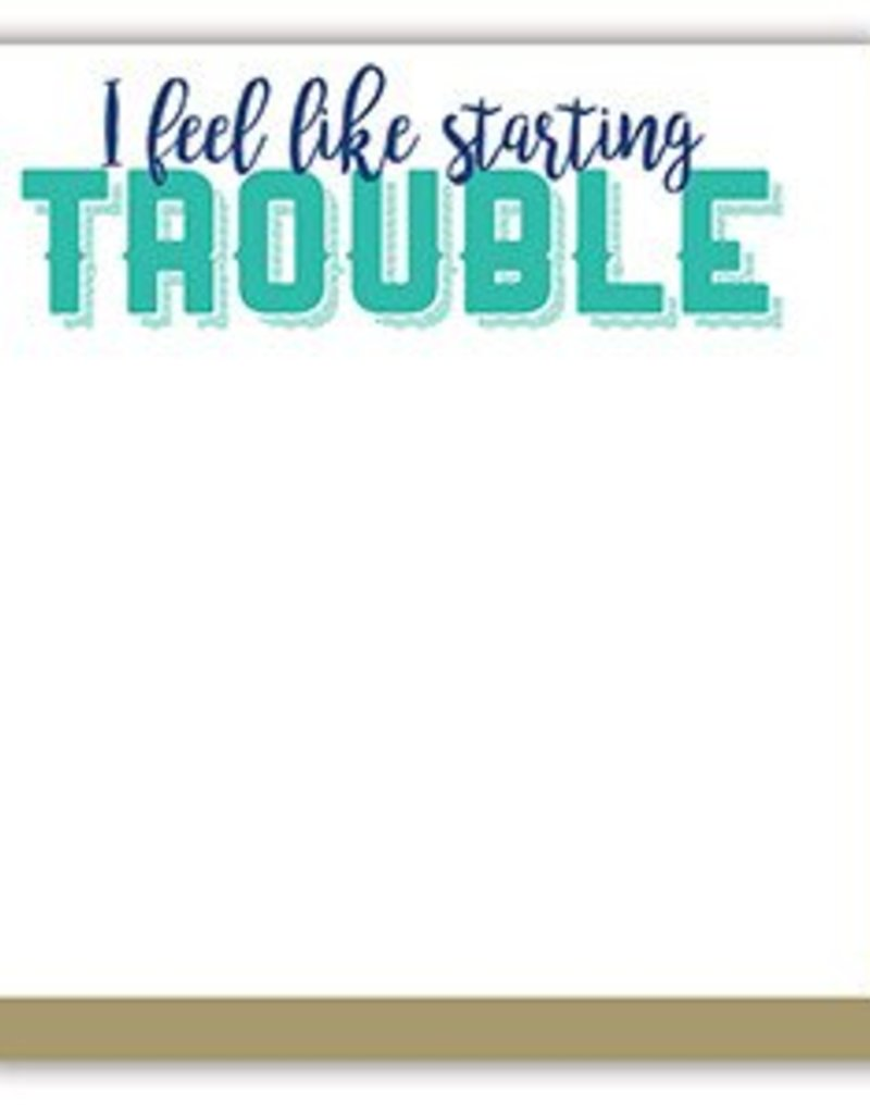 Rosanne Beck Collection Luxe Notepad - I Feel Like Starting Trouble