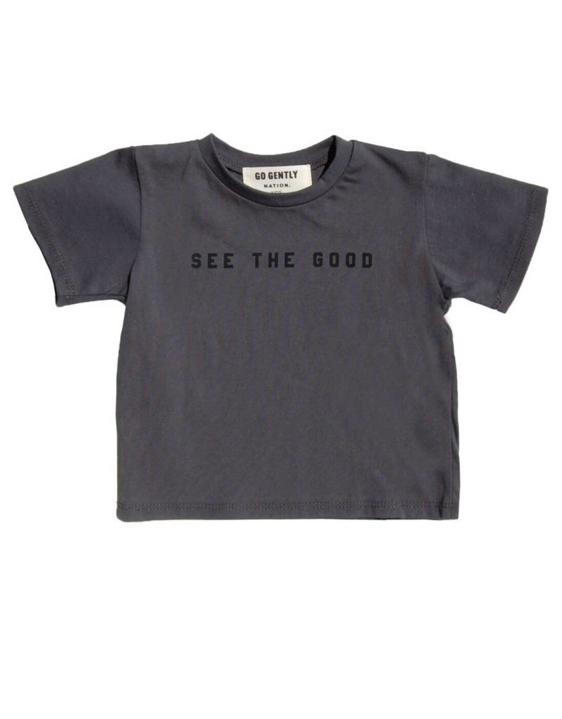 Go Gently Nation baby see the good tee- charcoal
