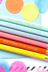Taylor Elliott Designs don't forget to be awesome pencil set