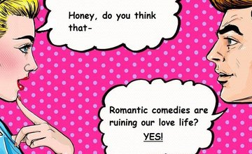 Are romantic comedies ruining your love life?