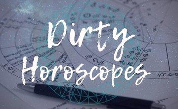 Dirty Horoscopes - October 2018