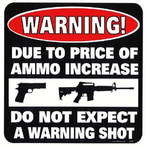 Militaria Due to Price of Ammo Sign
