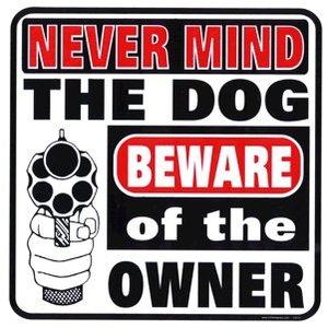 Militaria Beware of Owner Sign