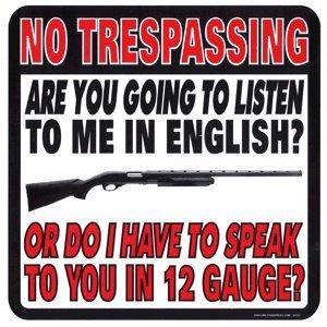 Militaria No Trespassing Speak 12 Gauge Sign