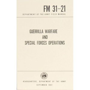 Guerrilla Warfare and Special Forces Operations Field Manual