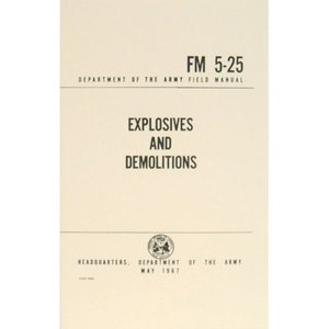 Explosives & Demolitions Field Manual