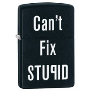 Zippo USA Zippo - Can't Fix Stupid