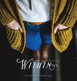 Mariian Rae Publications Within: Knitting Patterns to Warm the Soul by Jane Richmond & Shannon Cook