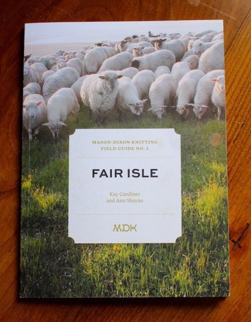 Mason-Dixon Knitting Mason Dixon Field Guide no. 2 Fair Isle