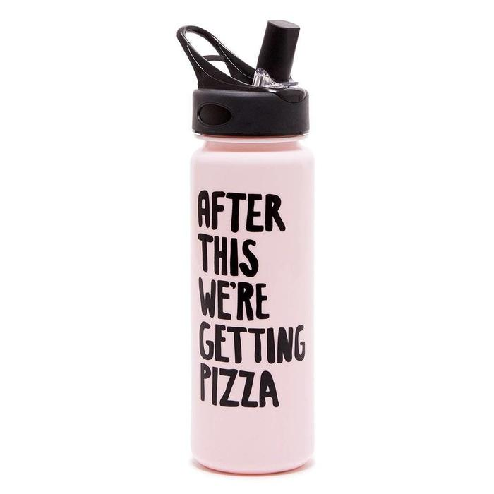 work it out water bottle, after this we're getting pizza