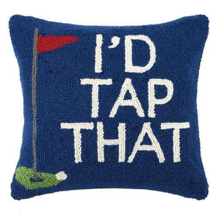 """""""I'd Tap That"""" Golf Pillow"""