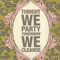 Tonight We Party Tomorrow We Cleanse Cocktail Napkins