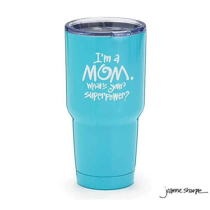 I'm a Mom What's your Superpower? Tumbler