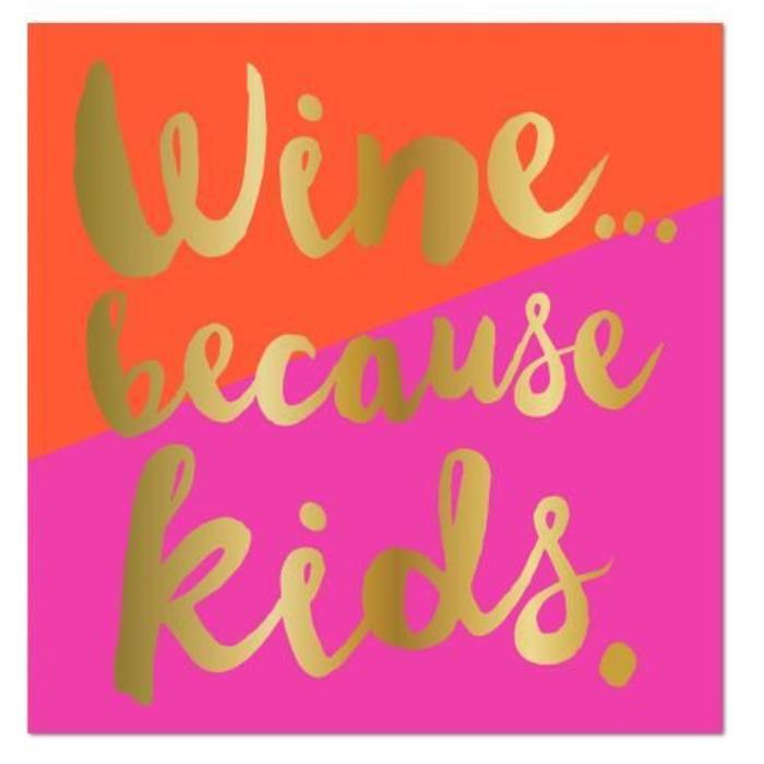Wine...Because of kids Napkins