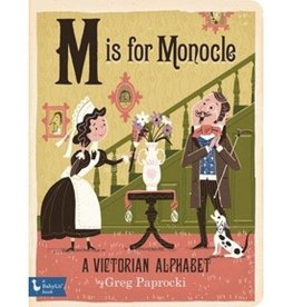 Gibbs Smith M is for Monocle:  A Victorian Alphabet