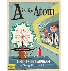 Gibbs Smith A is for Atom: A Midcentury Alphabet