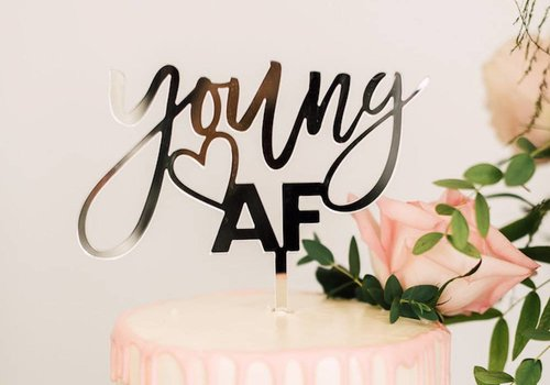 HAPPILY EVER ETCHED Young AF Cake Topper, Acrylic