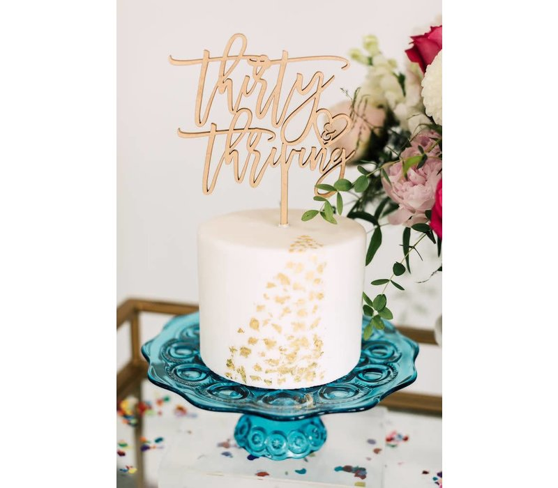 Thirty & Thriving Cake Topper, Wood
