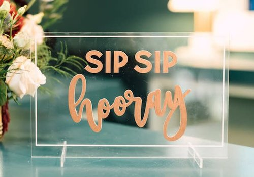 HAPPILY EVER ETCHED Sip Sip Hooray Table Sign, Acrylic Back