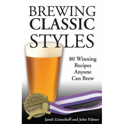 Beer and Wine Brewing Classic Styles: 80 Winning Recipes Anyone Can Brew