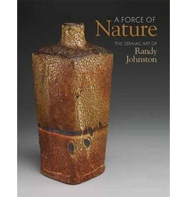 Media A Force of Nature: the ceramic art of Randy Johnston