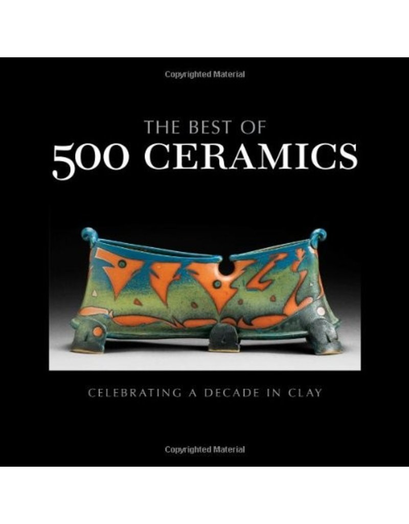 Media The Best of 500 Ceramics: Celebrating a Decade in Clay